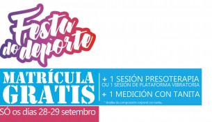 En la Fiesta del Deporte, date de alta online y tendrás MATRÍCULA GRATIS + 1 sesión de presoterapia o plataforma + 1 sesión de tanita