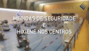 Coñeces todas as medidas de seguridade e hixiene nos centros?